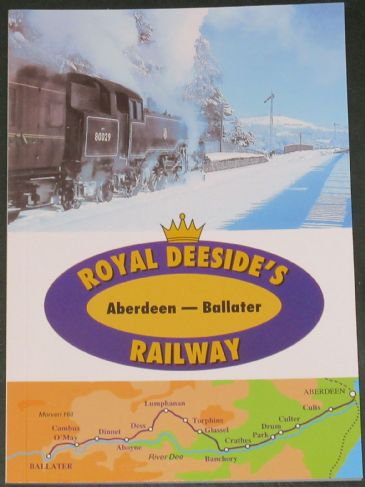 Royal Deeside's Railway - Aberdeen to Ballater, edited by Dick Jackson
